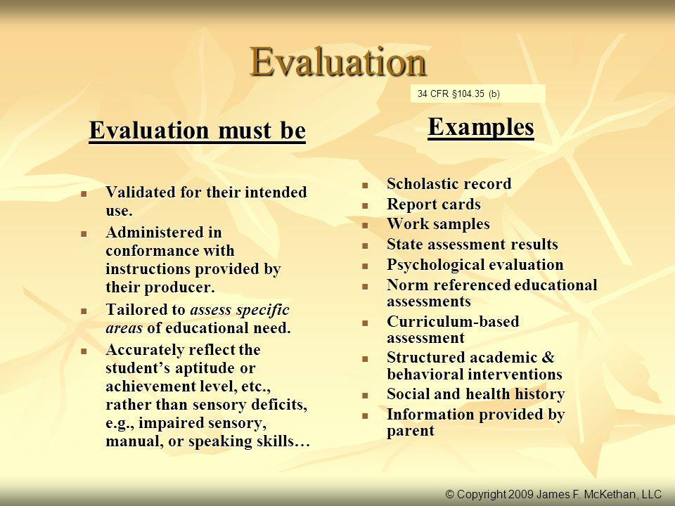 Evaluation Evaluation must be Examples Scholastic record