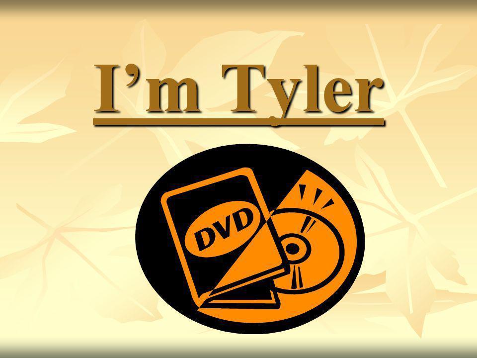 I'm Tyler