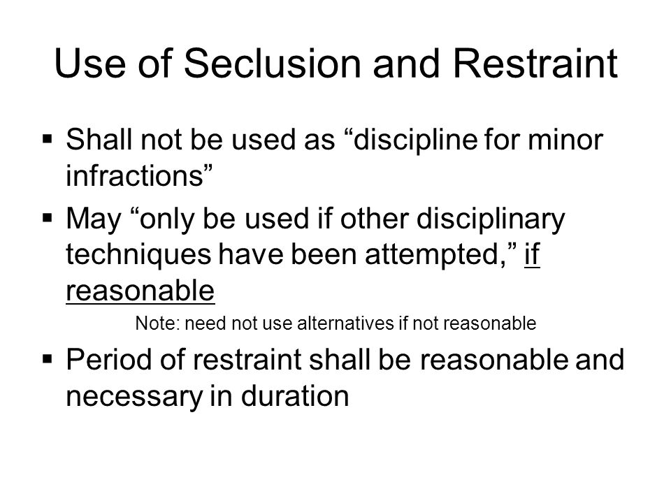 Use of Seclusion and Restraint