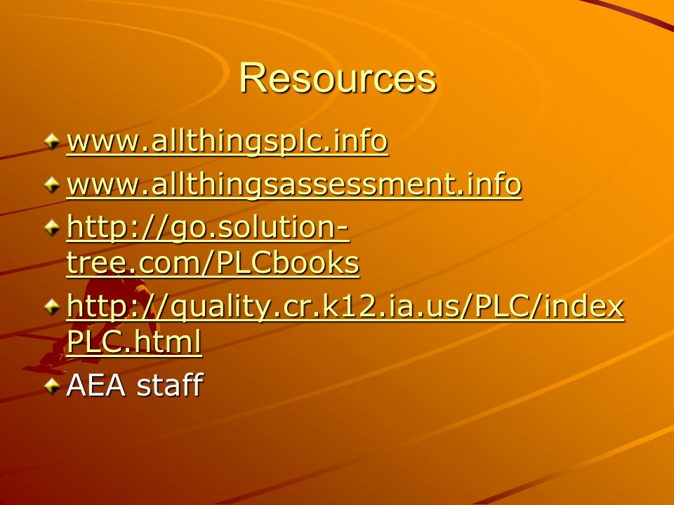 Resources www.allthingsplc.info www.allthingsassessment.info