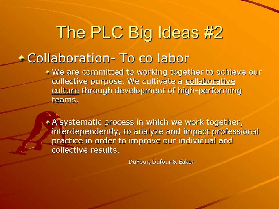 The PLC Big Ideas #2 Collaboration- To co labor