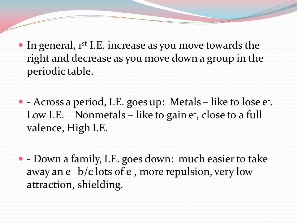 in general 1st ie increase as you move towards the right and decrease as you - Periodic Table As You Move Down