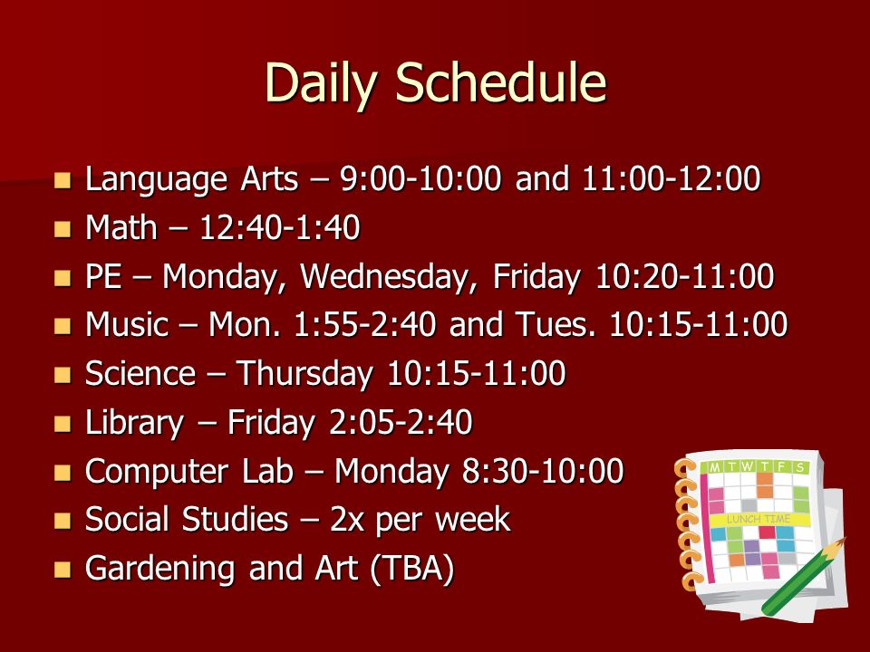 Daily Schedule Language Arts – 9:00-10:00 and 11:00-12:00