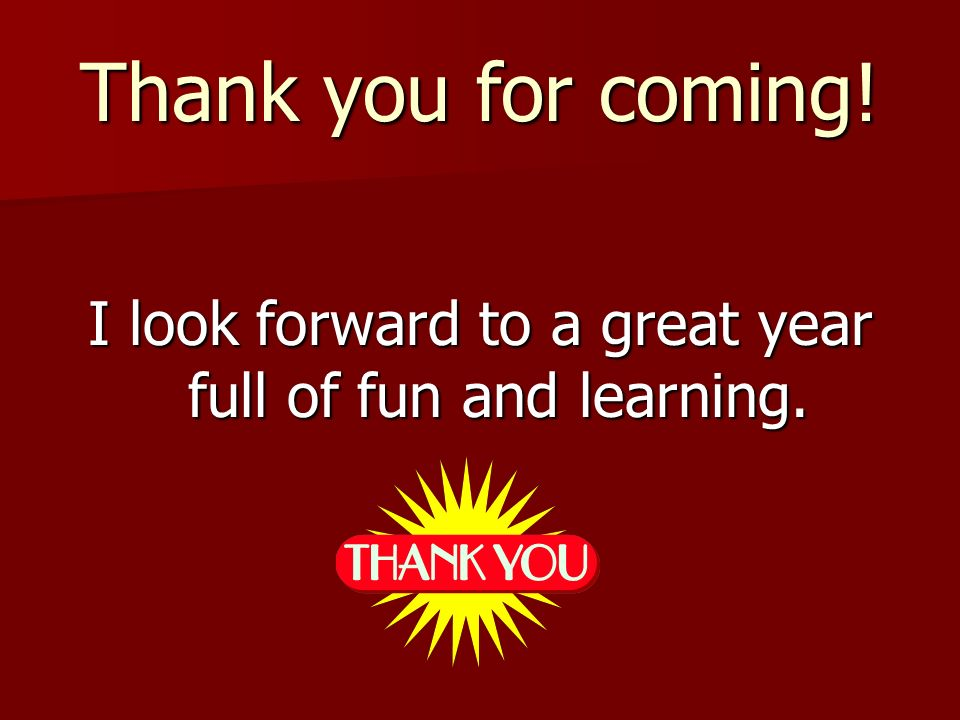 I look forward to a great year full of fun and learning.
