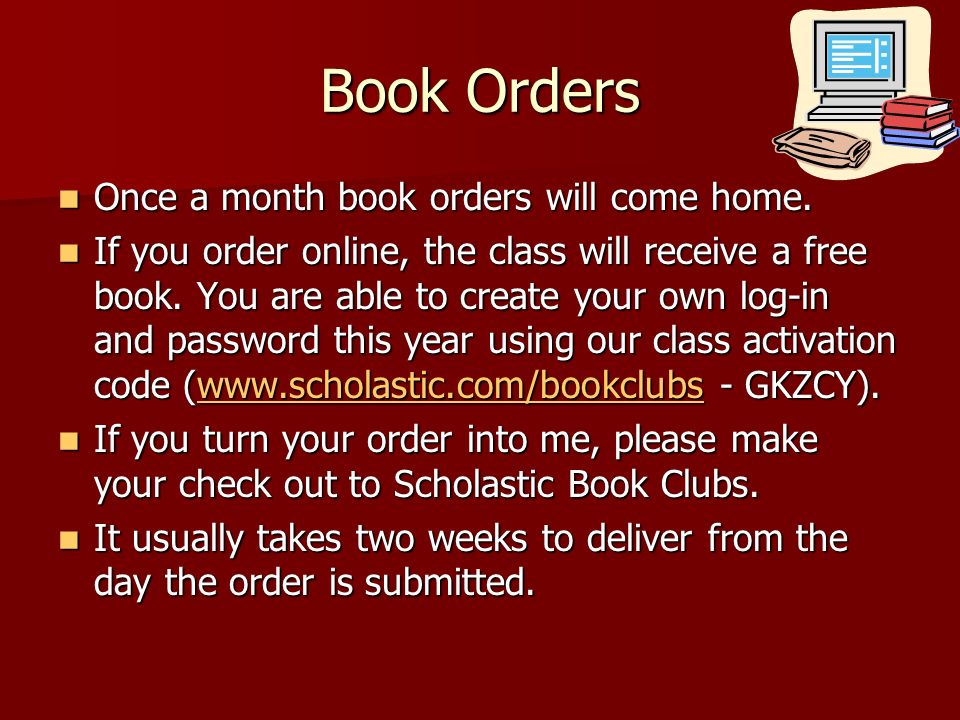 Book Orders Once a month book orders will come home.