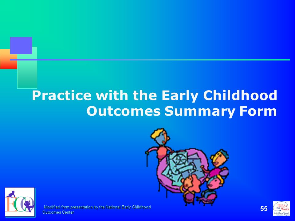 Practice with the Early Childhood Outcomes Summary Form