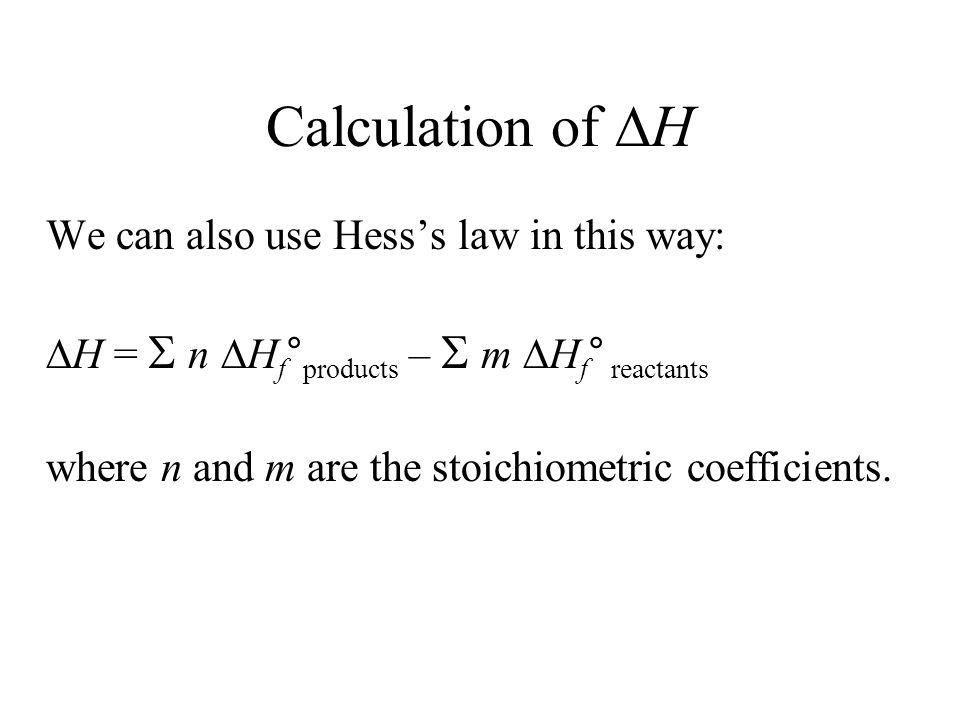 Calculation of H We can also use Hess's law in this way: