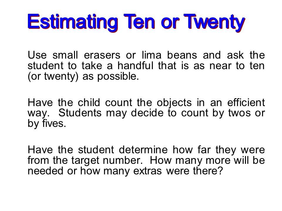 Estimating Ten or Twenty