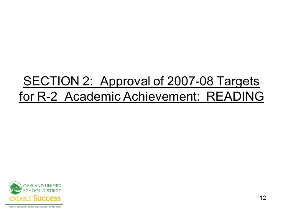 SECTION 2: Approval of 2007-08 Targets for R-2 Academic Achievement: READING