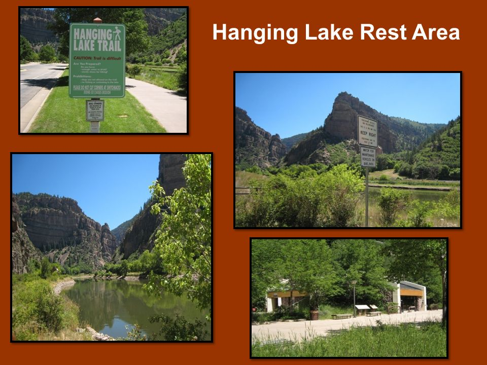 Hanging Lake Rest Area The Hanging Lake Rest Area is located on Interstate 70 at mile marker 124.
