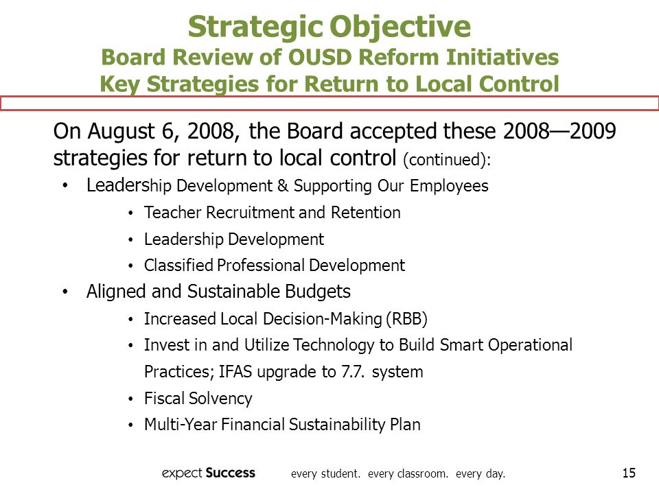 Strategic Objective Board Review of OUSD Reform Initiatives Key Strategies for Return to Local Control