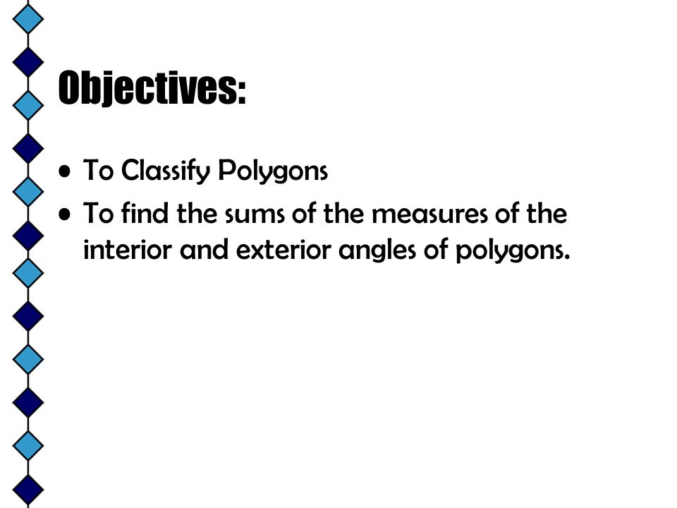 Objectives: To Classify Polygons
