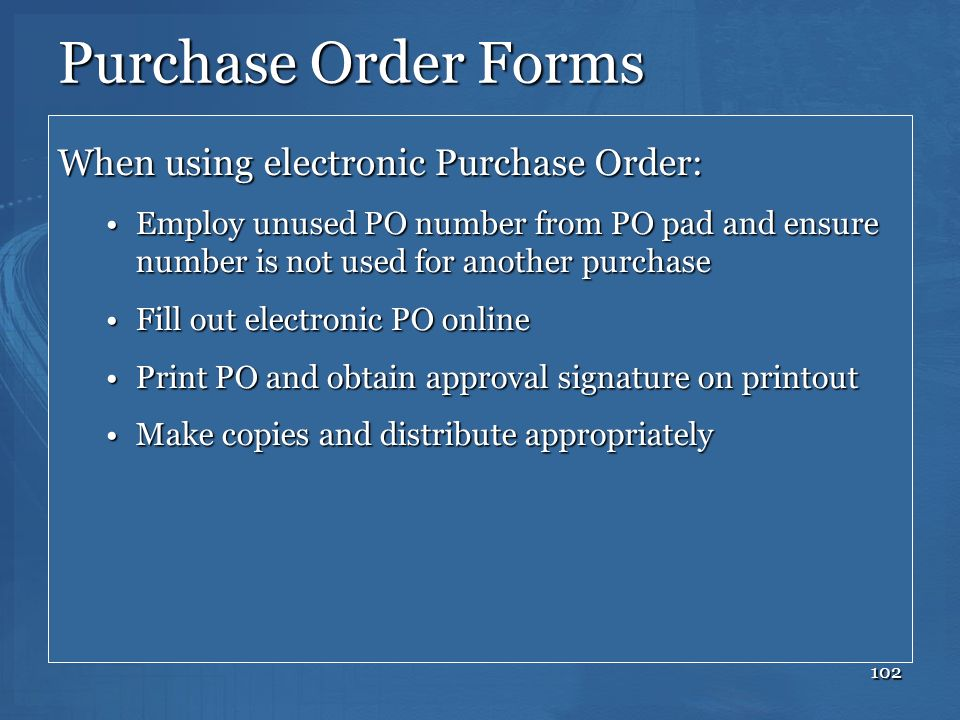 Purchase Order Forms When using electronic Purchase Order: