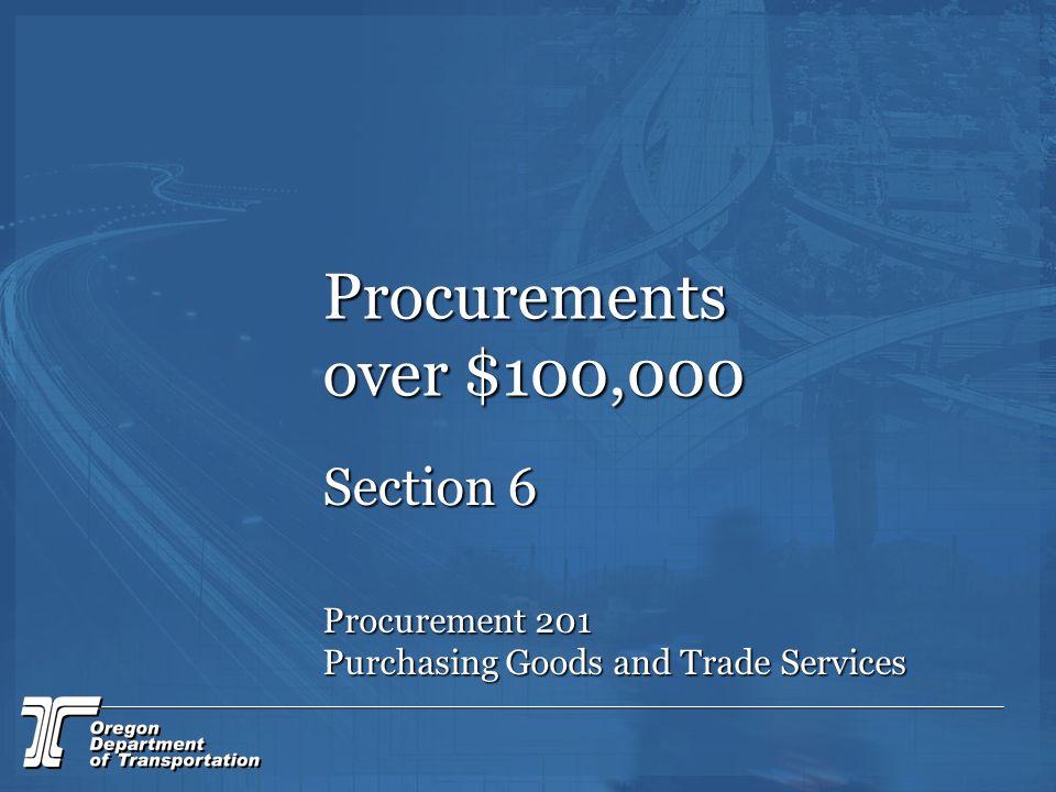 Procurements over $100,000 Section 6 Procurement 201