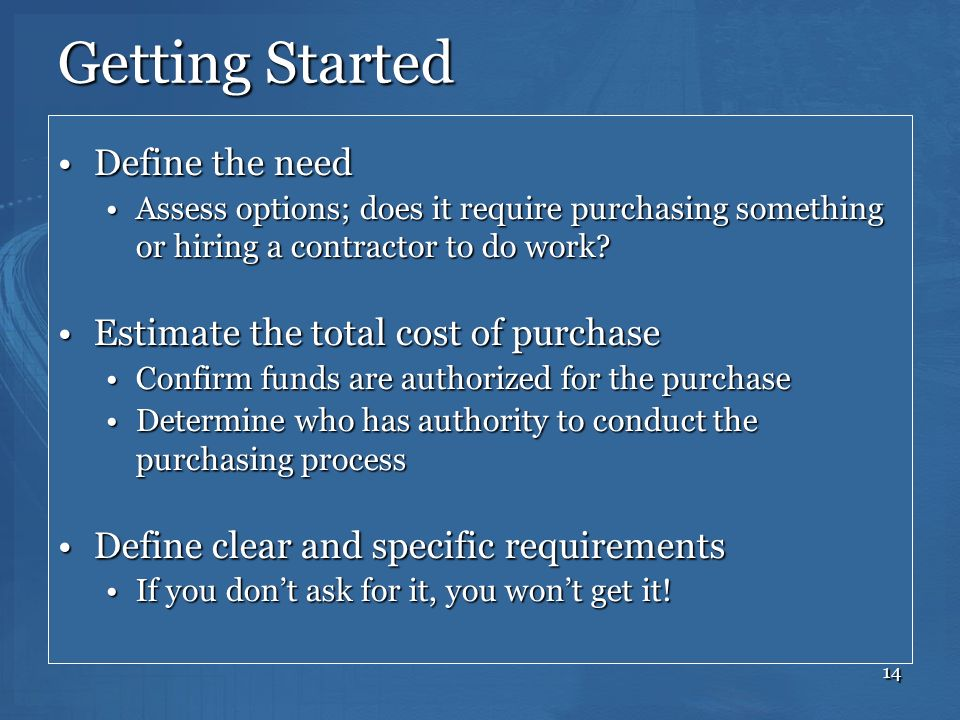 Getting Started Define the need Estimate the total cost of purchase