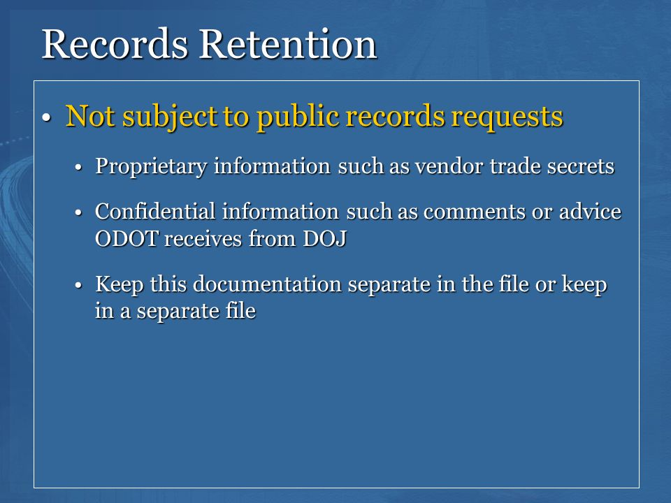 Records Retention Not subject to public records requests