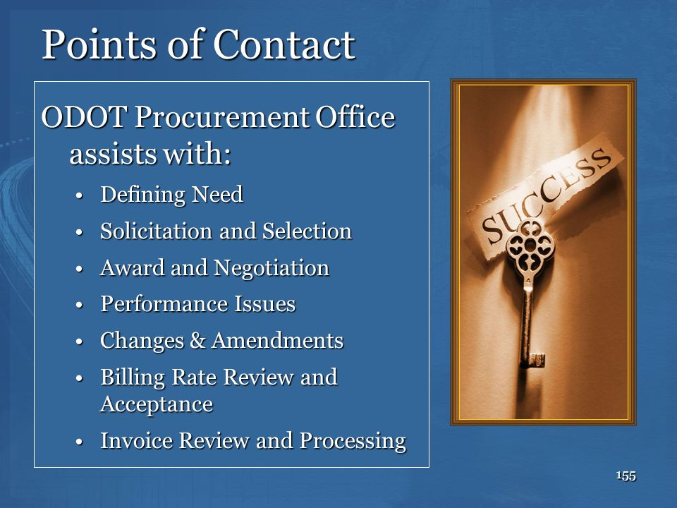 Points of Contact ODOT Procurement Office assists with: Defining Need