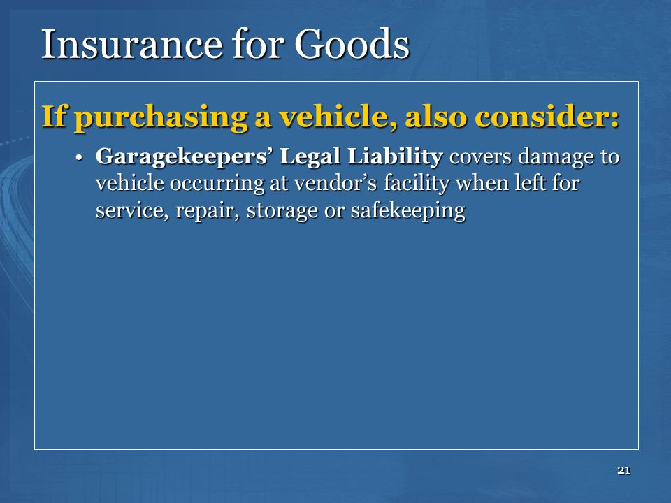 Insurance for Goods If purchasing a vehicle, also consider: