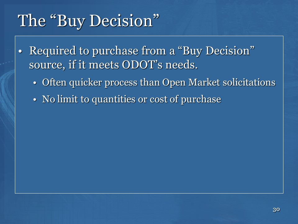 The Buy Decision Required to purchase from a Buy Decision source, if it meets ODOT's needs.