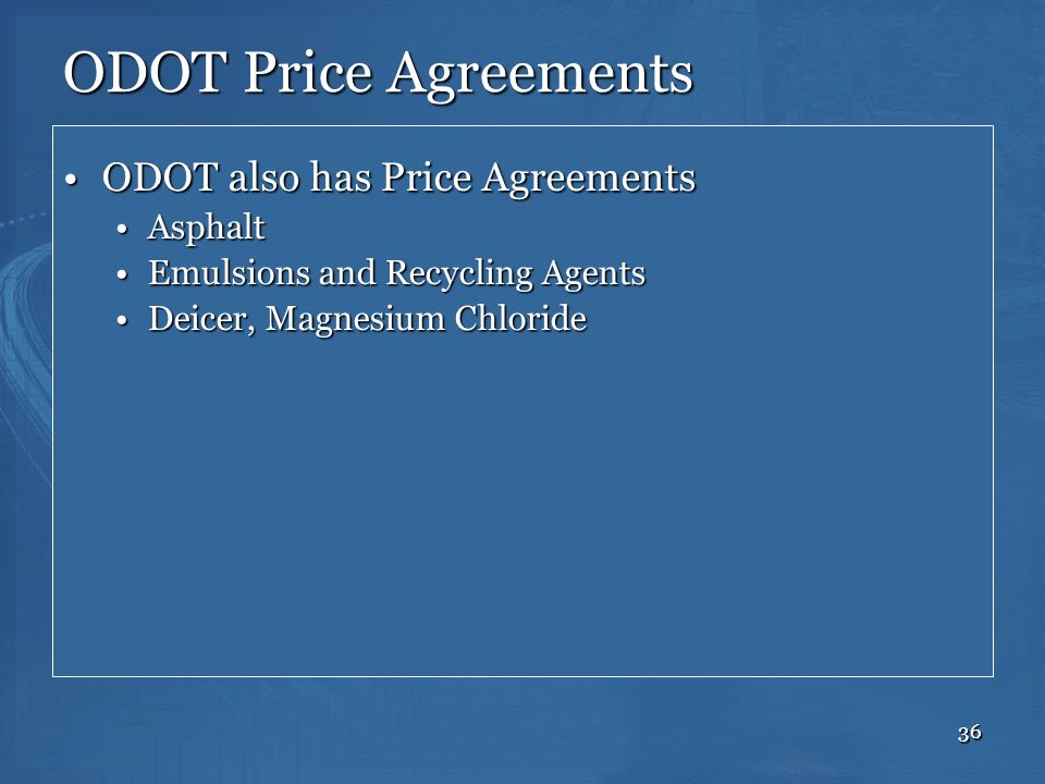 ODOT Price Agreements ODOT also has Price Agreements Asphalt