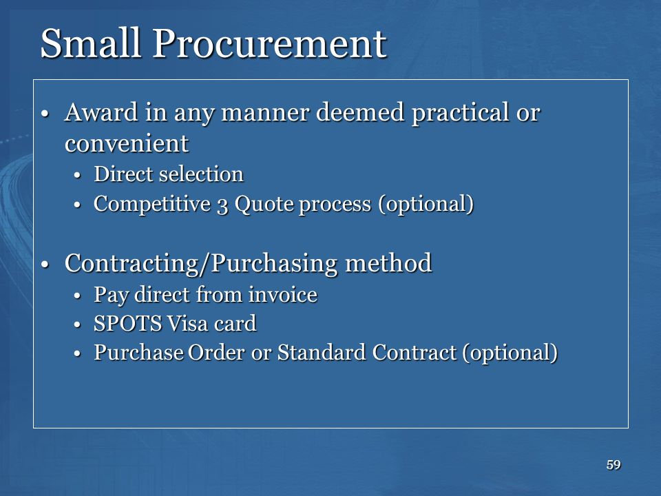 Small Procurement Award in any manner deemed practical or convenient