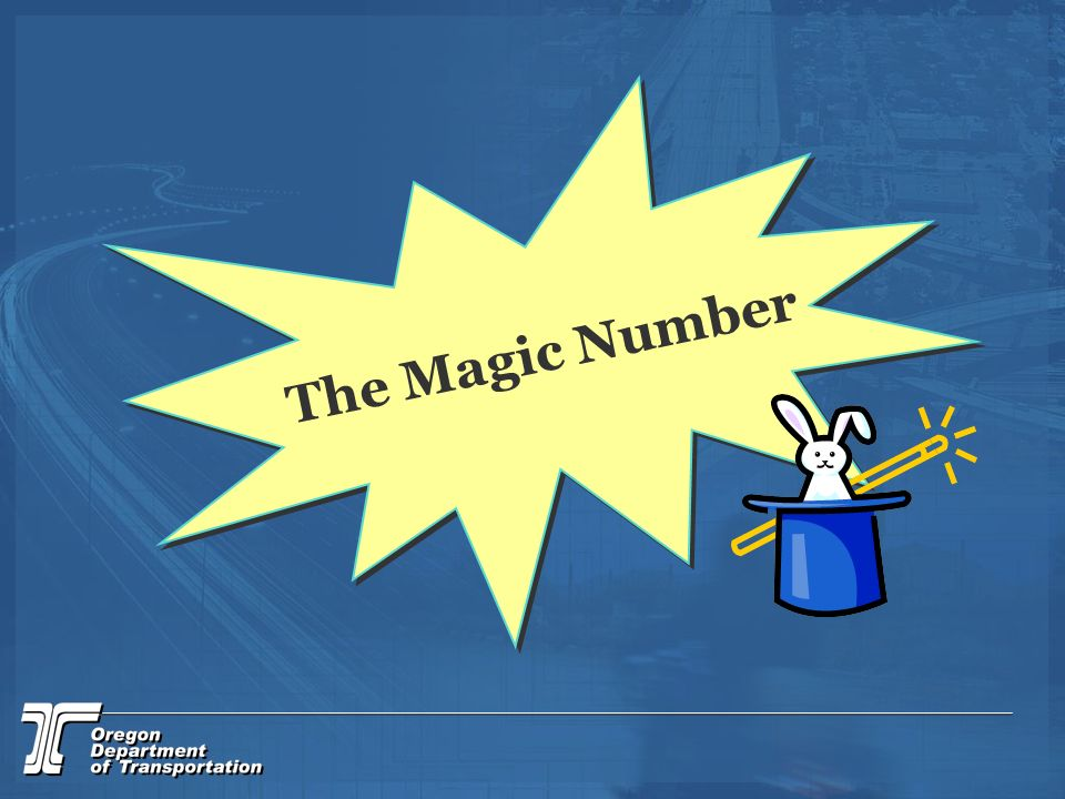 The Magic Number Anyone want to guess what the magic number is.