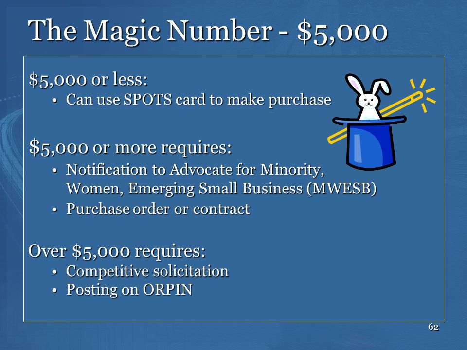 The Magic Number - $5,000 $5,000 or more requires: $5,000 or less: