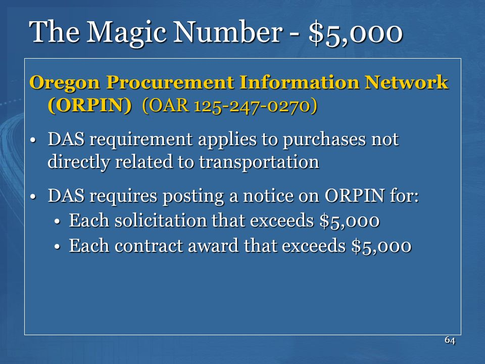 The Magic Number - $5,000 Oregon Procurement Information Network (ORPIN) (OAR 125-247-0270)