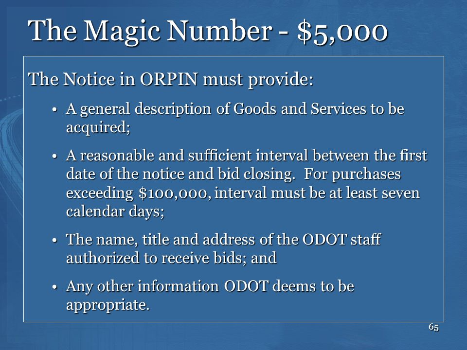 The Magic Number - $5,000 The Notice in ORPIN must provide: