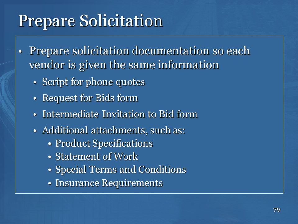 Prepare Solicitation Prepare solicitation documentation so each vendor is given the same information.