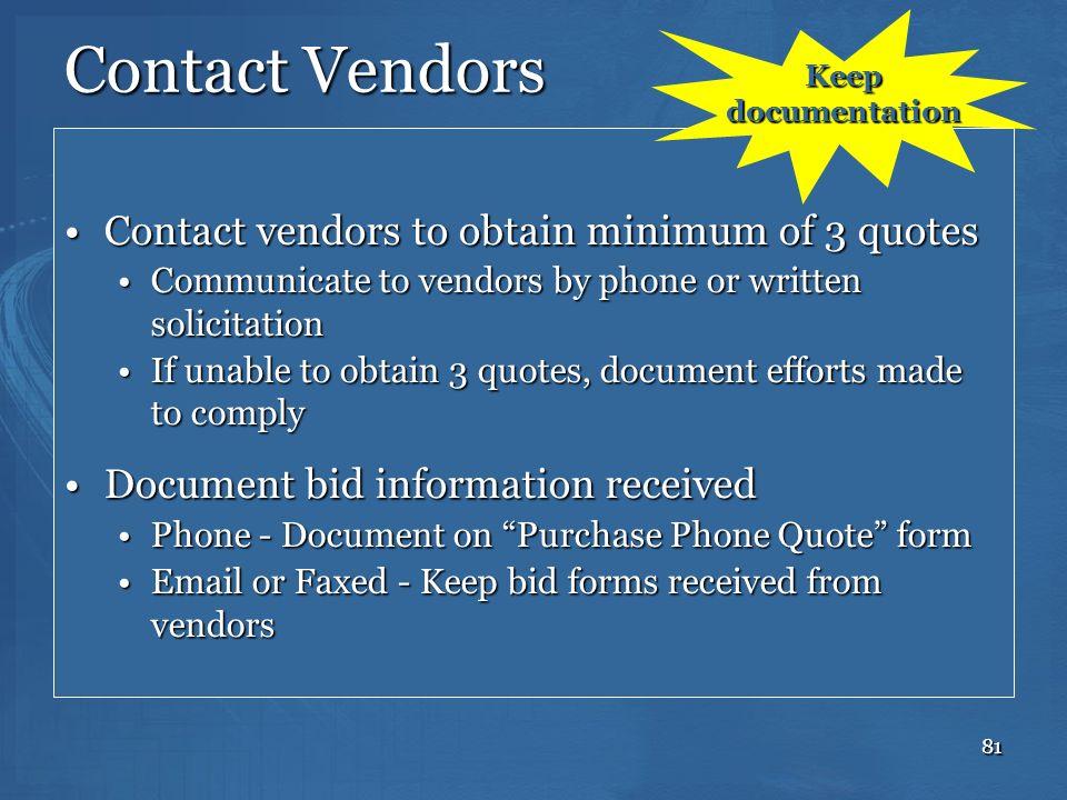 Contact Vendors Contact vendors to obtain minimum of 3 quotes