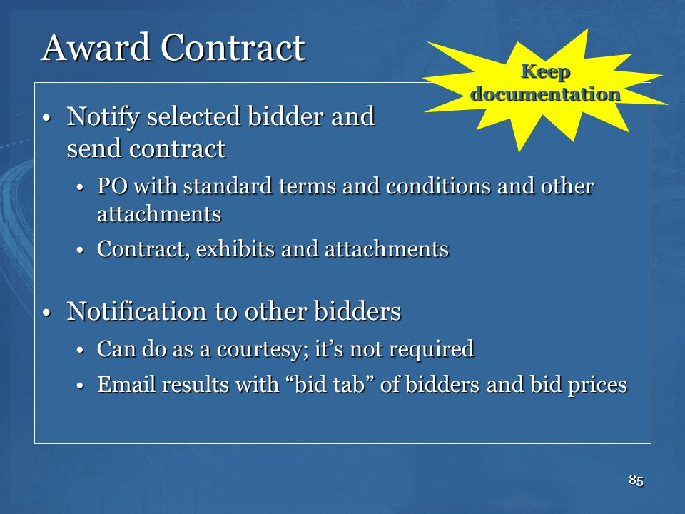 Award Contract Notify selected bidder and send contract
