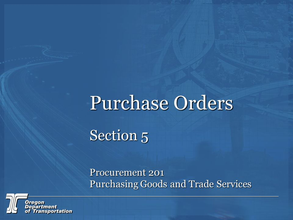 Purchase Orders Section 5 Procurement 201