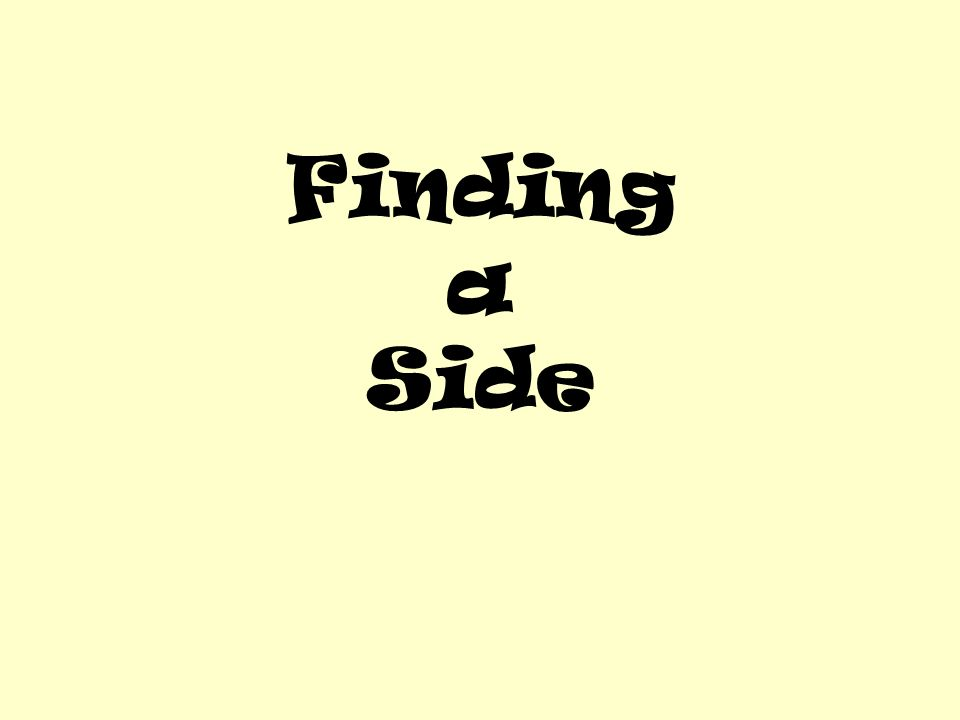 Finding a Side