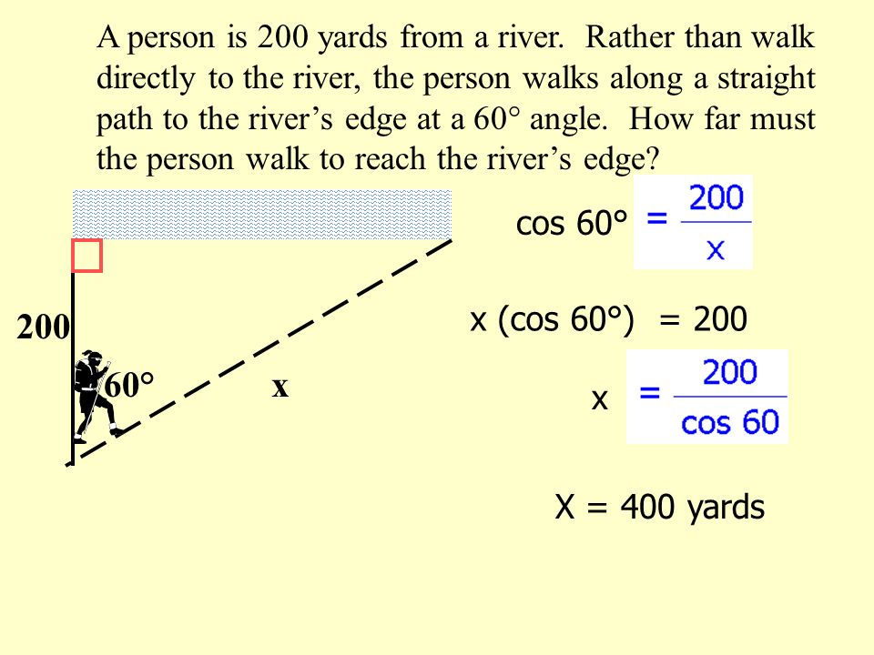 A person is 200 yards from a river