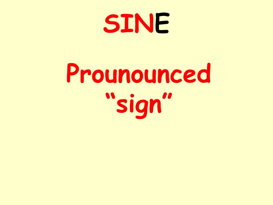 SINE Prounounced sign