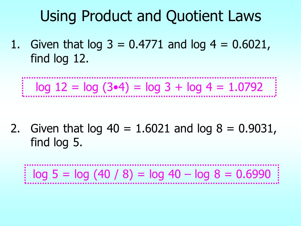 Using Product and Quotient Laws