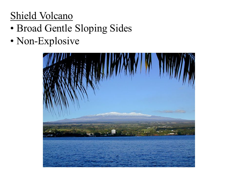 Shield Volcano Broad Gentle Sloping Sides Non-Explosive