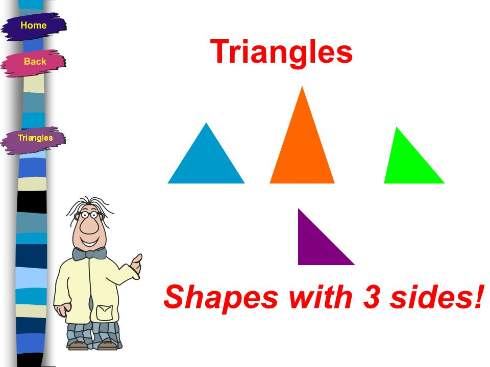 Triangles Shapes with 3 sides!