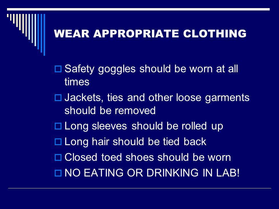 WEAR APPROPRIATE CLOTHING