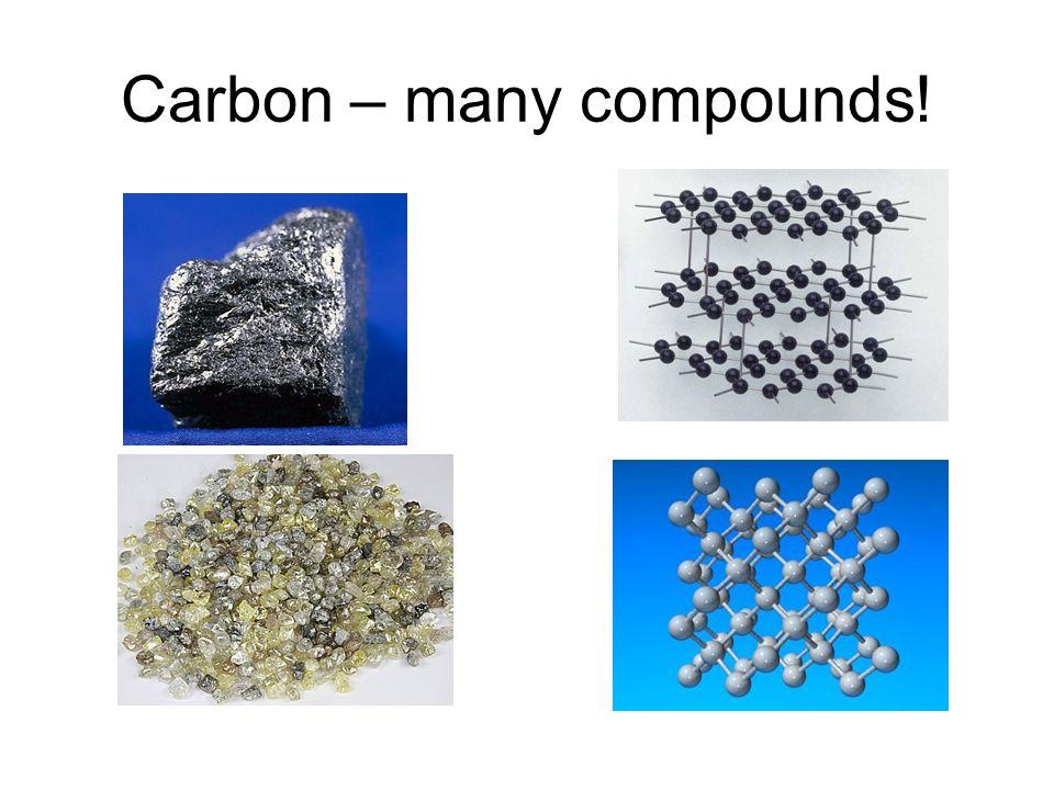 Carbon – many compounds!