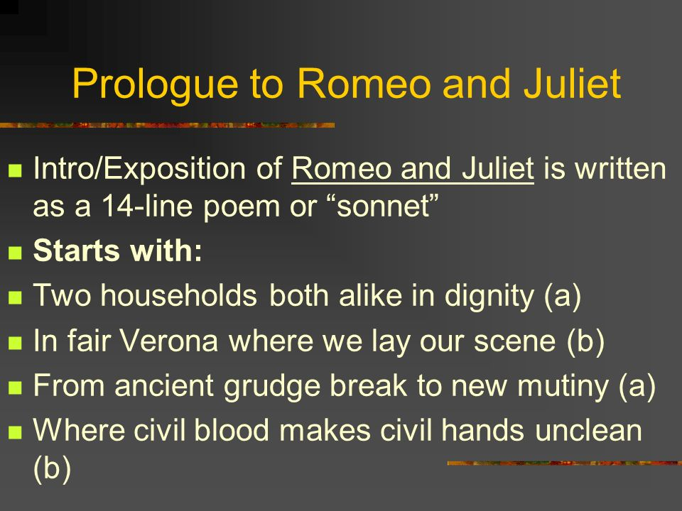 romeo and juliet sonnet 14 lines The second sonnet in romeo and juliet is line 95 through line 109 in act 1, scene 5 it is spoken by romeo and juliet in the form of a friendly conversation this sonnet is particular reveals romeo's true and great love for juliet.