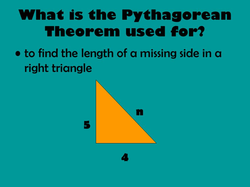 What is the Pythagorean Theorem used for