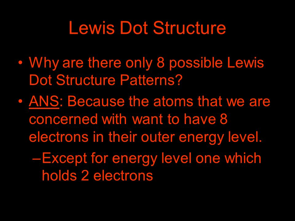 Lewis Dot Structure Why are there only 8 possible Lewis Dot Structure Patterns