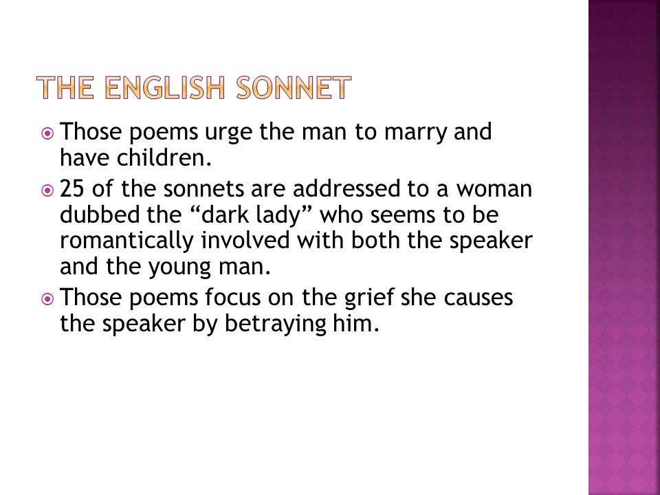 The English Sonnet Those poems urge the man to marry and have children.