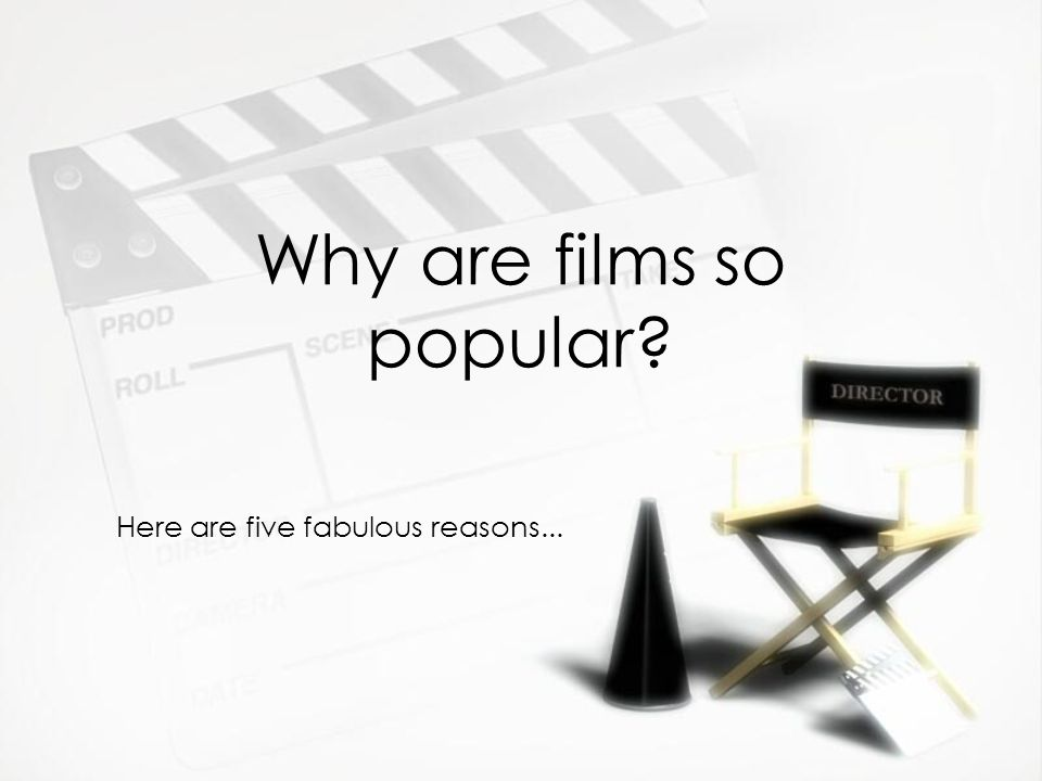 Why are films so popular