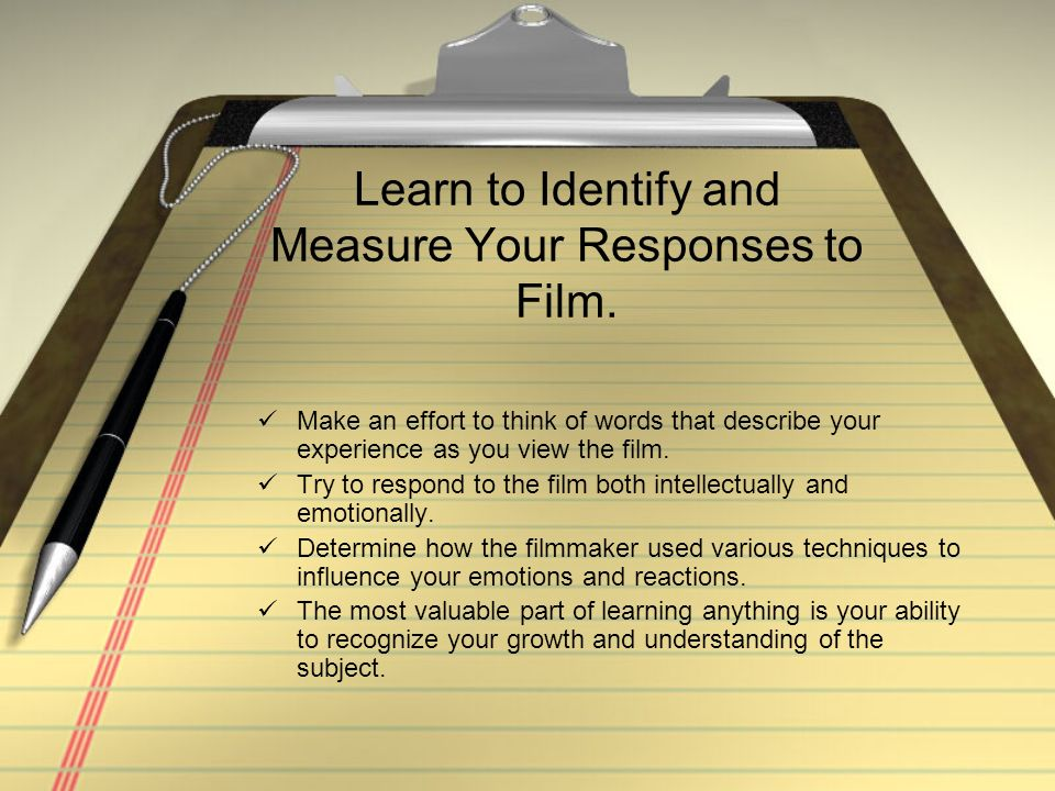 Learn to Identify and Measure Your Responses to Film.