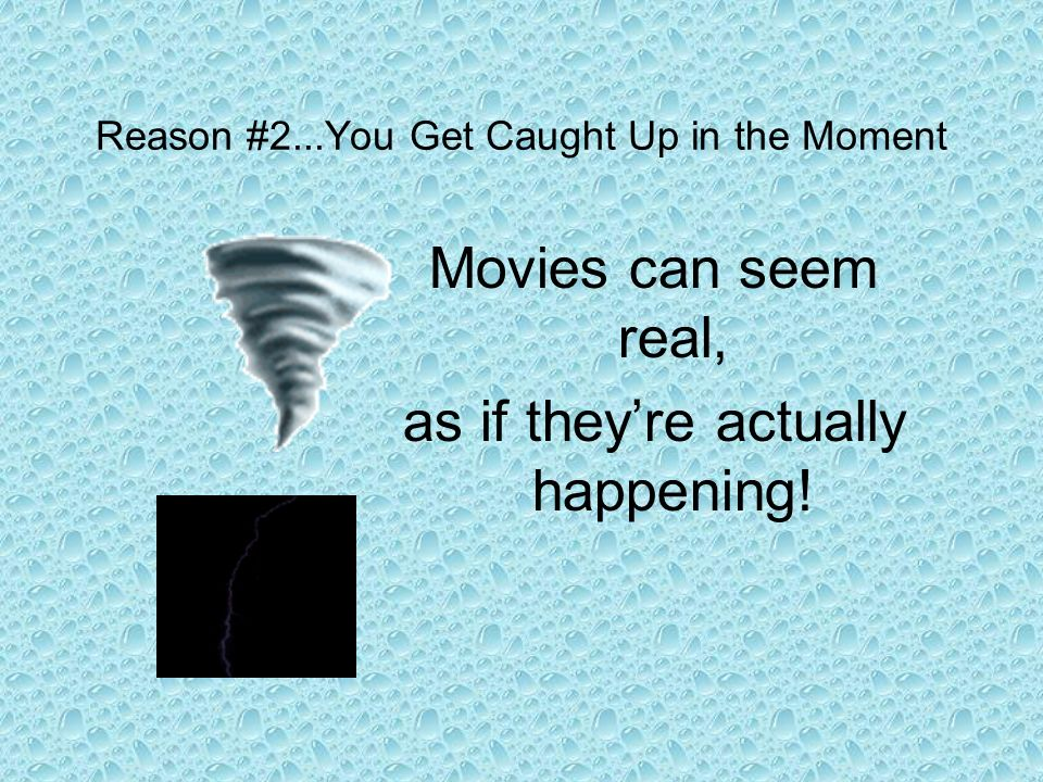 Reason #2...You Get Caught Up in the Moment