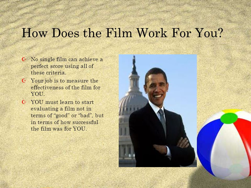 How Does the Film Work For You