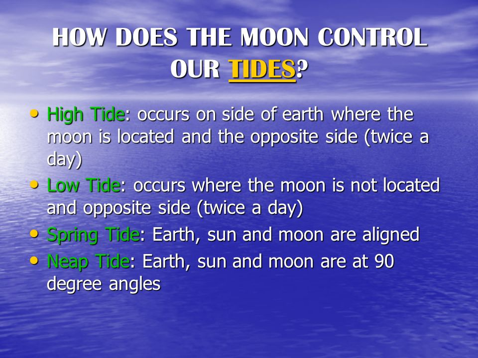 HOW DOES THE MOON CONTROL OUR TIDES